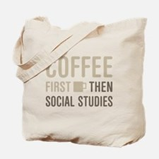 Coffee Then Social Studies Tote Bag