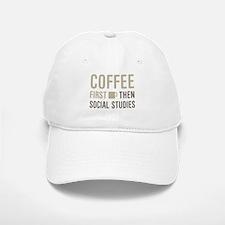 Coffee Then Social Studies Baseball Baseball Cap