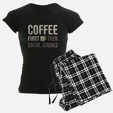Coffee Then Social Studies Pajamas