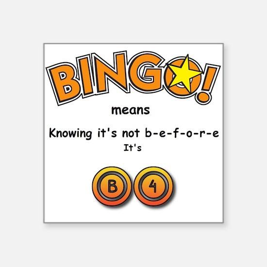 "BINGO It Is B4 Square Sticker 3"" x 3"""