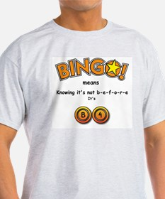 BINGO It Is B4 T-Shirt
