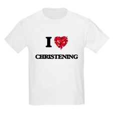 I love Christening T-Shirt