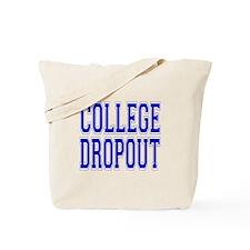 College Dropout Tote Bag