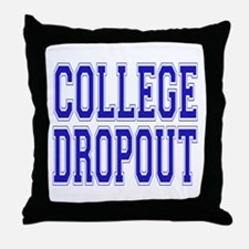 College Dropout Throw Pillow