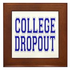 College Dropout Framed Tile