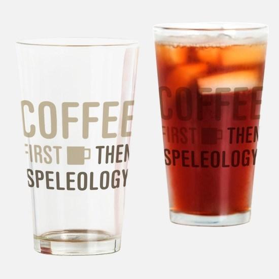 Coffee Then Speleology Drinking Glass