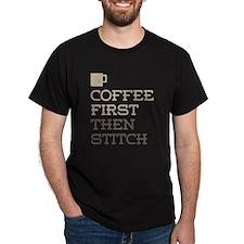 Coffee Then Stitch T-Shirt