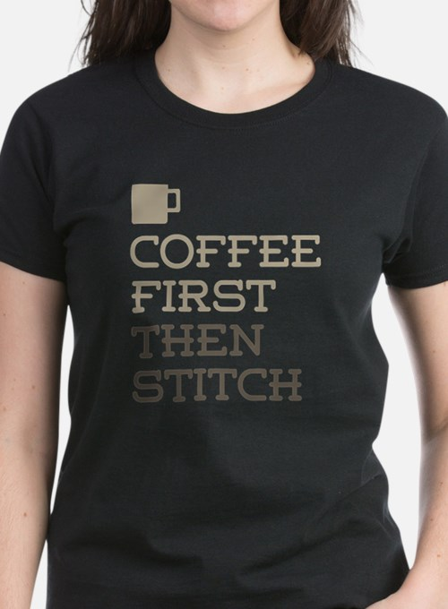 Coffee Then Stitch T-Shirt