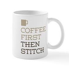 Coffee Then Stitch Mugs