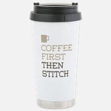Coffee Then Stitch Travel Mug