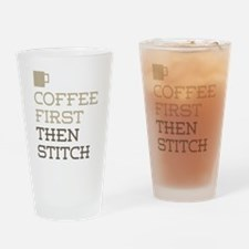 Coffee Then Stitch Drinking Glass