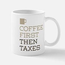 Coffee Then Taxes Mugs