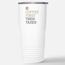Coffee Then Taxes Travel Mug