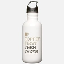 Coffee Then Taxes Water Bottle