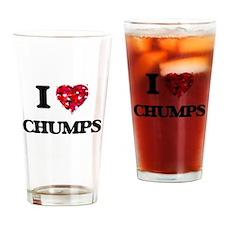 I love Chumps Drinking Glass