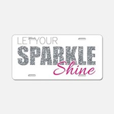 Let Your Sparkle Shine Aluminum License Plate
