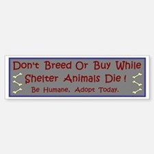 'Don't Breed Or Buy' Bumper Bumper Bumper Sticker