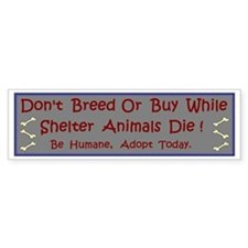 'Don't Breed Or Buy' Bumper Bumper Sticker