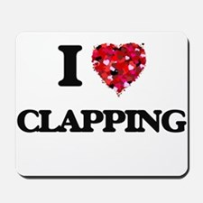 I Love Clapping Mousepad