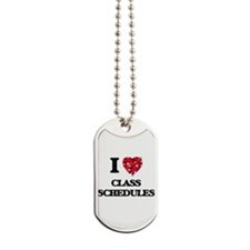I love Class Schedules Dog Tags