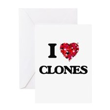 I love Clones Greeting Cards