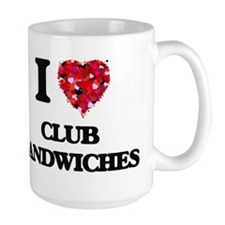 I love Club Sandwiches Mugs