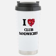 I love Club Sandwiches Travel Mug