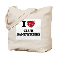 I love Club Sandwiches Tote Bag