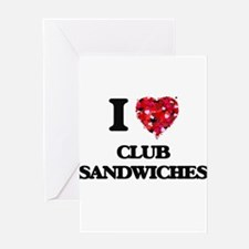 I love Club Sandwiches Greeting Cards