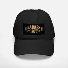 Badass Since 1977 Baseball Hat