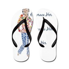 Embrace Her, Become Her, Love Her Flip Flops