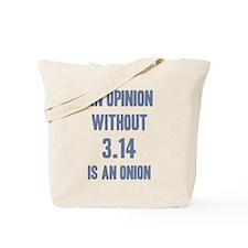 Opinion Sans Pi Tote Bag