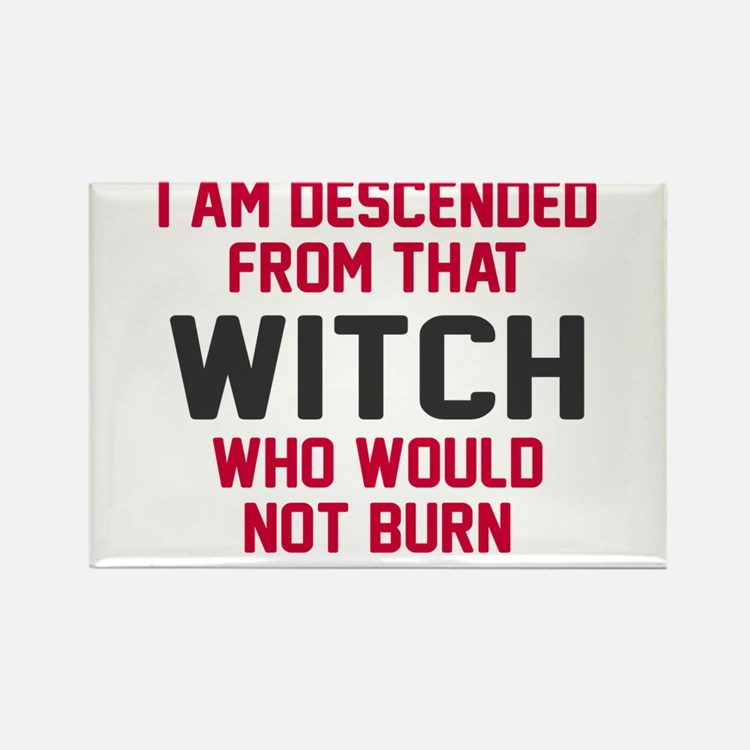 Witch who would not burn Rectangle Magnet