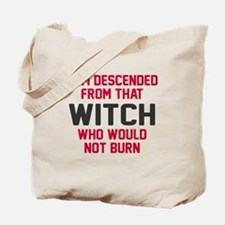 Witch who would not burn Tote Bag