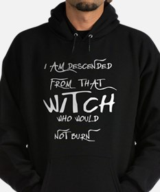 Witch who would not burn Hoodie (dark)