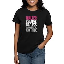 Quilter Badass Job Title T-Shirt