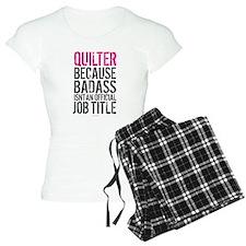 Quilter Badass Job Title Pajamas