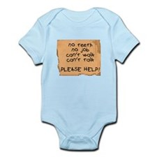 No teeth no job please help Infant Bodysuit