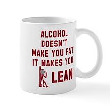 Alcohol makes you lean Mug