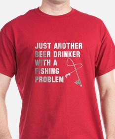 Beer drinker fishing problem T-Shirt