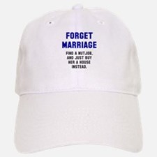 Forget Marriage Baseball Baseball Cap