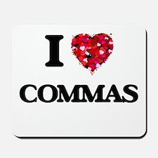 I love Commas Mousepad