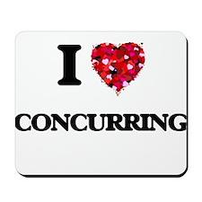 I love Concurring Mousepad