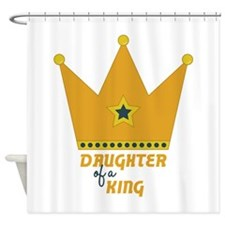 Daughter of a King Shower Curtain