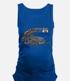 No more bugs Maternity Tank Top