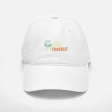 Here Comes Trouble Baseball Baseball Baseball Cap
