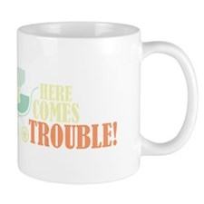 Here Comes Trouble Mugs