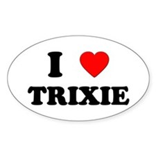 I Love Trixie Oval Decal