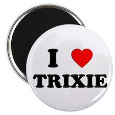 I Love Trixie Magnet