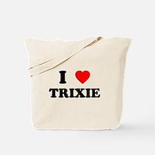 I Love Trixie Tote Bag